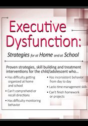 Image ofExecutive Dysfunction: Strategies for At Home & At School