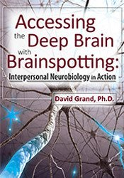 Image ofAccessing the Deep Brain with Brainspotting: Interpersonal Neurobiolog
