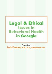 Legal and Ethical Issues in Behavioral Health in Georgia 1