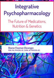 2-Day Integrative Psychopharmacology: The Future of Medications, Nutrition and Genetics 1