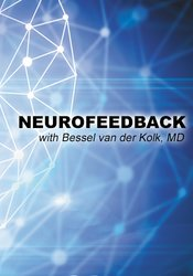 Image of Neurofeedback with Bessel van der Kolk, MD