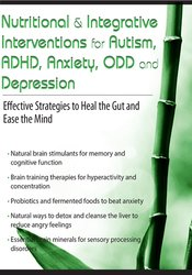 Image of Nutritional & Integrative Interventions for Autism, ADHD, Anxiety, ODD