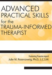 Image ofAdvanced Practical Clinical Skills for the Trauma-Informed Therapist