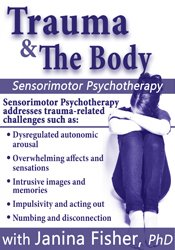 Trauma & the Body: Sensorimotor Psychotherapy with Janina Fisher, Ph.D. 2