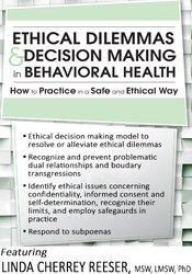 Image of Ethical Dilemmas and Decision Making in Behavioral Health: How to Prac