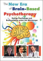 Energy Psychology and Brainspotting under the Microscope: The New Era of Brain-Based Psychotherapy 1