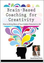Image of Brain-Based Coaching for Creativity: How to Bring More of Your Hidden