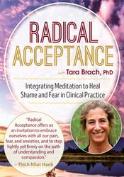Image ofRadical Acceptance with Tara Brach, Ph.D.: Integrating Meditation to H