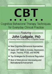 Image of CBT: Cognitive Behavioral Therapy Techniques for Everyday Clinical Pra