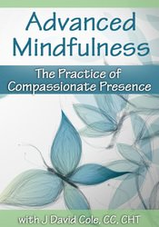 Image of Advanced Mindfulness: The Practice of Compassionate Presence