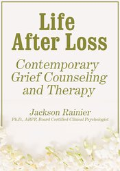 Image of Life After Loss: Contemporary Grief Counseling and Therapy