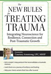 Image of New Rules for Treating Trauma: Integrating Neuroscience for Resilience