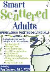 Image of Smart but Scattered Adults: Manage ADHD by Targeting Executive Skills