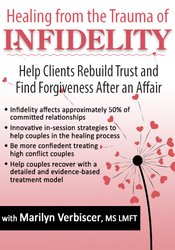 Image of Healing from the Trauma of Infidelity: Help Clients Rebuild Trust and