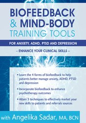 Image ofBiofeedback & Mind-Body Training Tools for Anxiety, ADHD, PTSD and Dep
