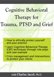 Image ofCognitive Behavioral Therapy for Trauma, PTSD and Grief