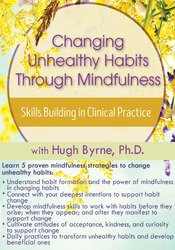 Image of Changing Unhealthy Habits Through Mindfulness: Skills Building in Clin