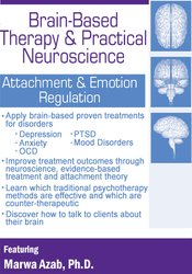 Image ofBrain-Based Therapy & Practical Neuroscience: Attachment & Emotion Reg