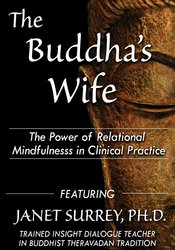 Image of The Buddha's Wife: The Power of Relational Mindfulness in Clinical Pra