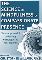 Image of The Science of Mindfulness and Compassionate Presence