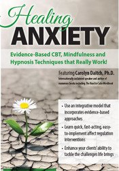 Image of Healing Anxiety: Evidence-Based CBT, Mindfulness and Hypnosis Techniqu