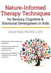 Image ofNature-Informed Therapy Techniques for Sensory, Cognitive & Emotional