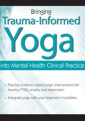 Image of Bringing Trauma-Informed Yoga into Mental Health Clinical Practice