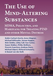 The Use of Mind-Altering Substances: MDMA, Psilocybin, and Marijuana for Treating PTSD and other Mental Distress 1