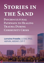 Stories in the Sand: Psychocultural Pathways to Healing Trauma During Community Crisis 1