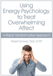 Image of Using Energy Psychology to Treat Overwhelming Affect: A Rapid Transfor