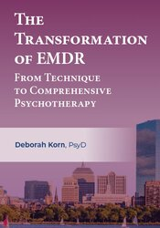 The Transformation of EMDR: From Technique to Comprehensive Psychotherapy 1