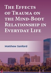 The Effects of Trauma on the Mind-Body Relationship in Everyday Life 1