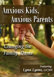 Image of Anxious Kids, Anxious Parents: Changing the Family Dance