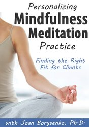 Image of Personalizing Mindfulness Meditation Practice:  Finding the Right Fit