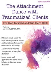 Image ofThe Attachment Dance with Traumatized Clients: One Step Forward and Tw
