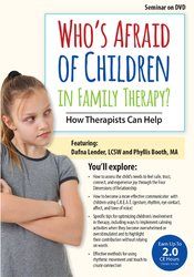Image of Who's Afraid of Children in Family Therapy?:  How Therapists Can Help