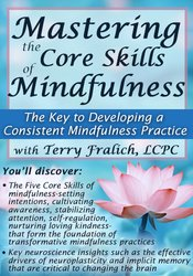Image of Mastering the Core Skills of Mindfulness: The Key to Developing a Cons