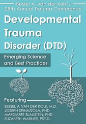 Developmental Trauma Disorder (DTD): Emerging Science and Best Practic