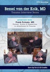 Image of Bessel van der Kolk Trauma Interview Series: Frank Putnam, MD, Pioneer