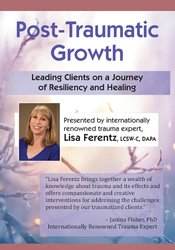 Image of Post-Traumatic Growth: Leading Clients on a Journey of Resiliency and