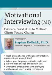 Motivational Interviewing (MI): Evidence-Based Skills to Motivate Clie
