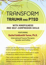 Image of Transform Trauma and PTSD with Mindfulness and Self-Compassion Skills