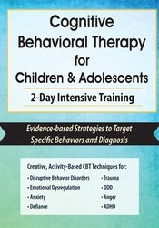 Image of Cognitive Behavioral Therapy for Children & Adolescents: 2-Day Intensi