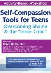 "Image of Self-Compassion Tools for Teens: Overcoming Shame & the ""Inner Critic"""