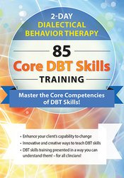 Image of Dialectical Behavior Therapy: 85 Core DBT Skills Training