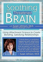 Image of Soothing the Threatened Brain: Using Attachment Science to Create Bond