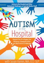 Image of Autism in the Hospital: Supportive Strategies for Sensory, Communicati
