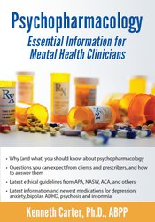 Psychopharmacology: Essential Information for Mental Health Profession