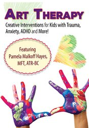 Image of Art Therapy: Creative Interventions for Kids with Trauma, Anxiety, ADH