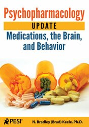 Psychopharmacology Update: Medications, the Brain, and Behavior 1